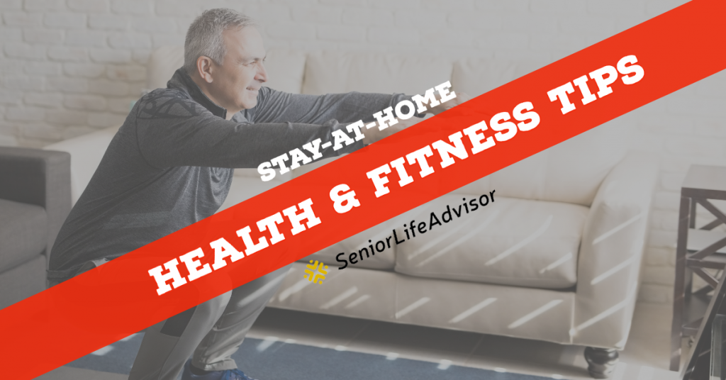 Stay-at-Home Health and Fitness Tips for Seniors